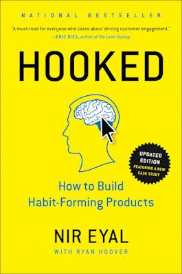 """""""Hooked: How to Build Habit-Forming Products"""""""